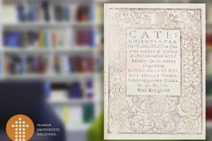 """M. Mažvydo """"Katekizmo"""" originalas – balandžio 1-ąją naujojoje VU bibliotekoje"""