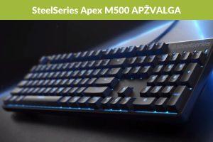 """""""SteelSeries Apex M500"""" klaviatūra – paprastumas ir patikimumas viename"""