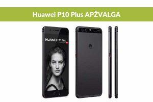 """Telefonas """"Huawei P10 Plus"""": didesnis ekranas ir tobulesnė kamera"""